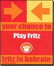 Fritz in Bahrain Limited Edition : Your Chance to Play Fritz (Chess)