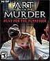 Art+of+Murder%3a+Hunt+for+the+Puppeteer