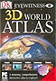 Eyewitness 3D World Atlas
