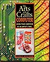 The Arts and Crafts Computer: Using Your Computer as an Artist's Tool  [Paperback Book]